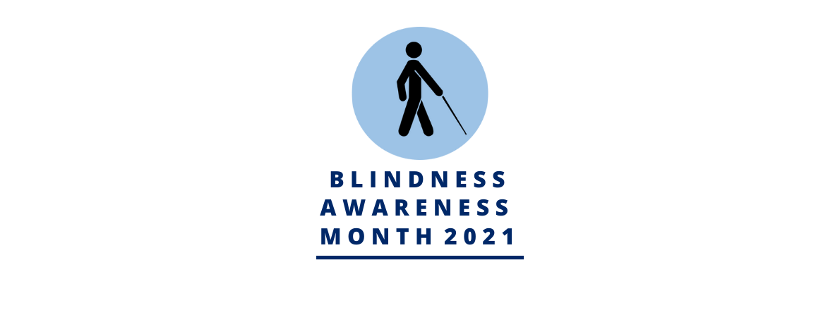 Icon of a man with a cane. Under it reads Blindness Awareness Month 2021